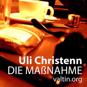 Uli Christenn Die Maßnahme
